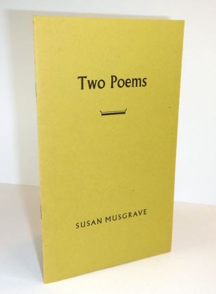 TWO POEMS. Susan MUSGRAVE