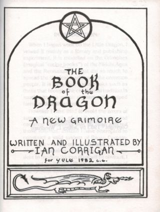 THE BOOK OF THE DRAGON. A New Grimoire. Written and Illustrated by Ian Corrigan.