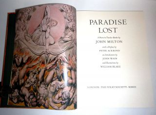 PARADISE LOST. A POEM IN TWELVE BOOKS. With a Preface by Peter Ackroyd, An Introduction by John Wain, and Illustrations by William Blake.