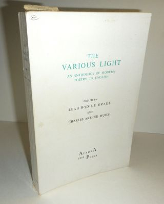THE VARIOUS LIGHT. An Anthology of Modern Poetry in English. Leah Bodine DRAKE, Charles Arthur Muses