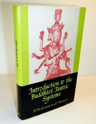 "INTRODUCTION TO THE BUDDHIST TANTRIC SYSTEMS, Translated from Mkhas Grub Rje's ""Rgyud sde..."