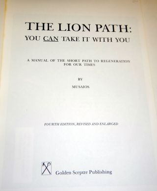 THE LION PATH: You Can Take It With You. A Manual of the Short Path to Regeneration for our Times.