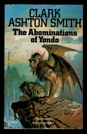 THE ABOMINATIONS OF YONDO. Clark Ashton SMITH