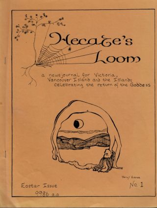 HECATE'S LOOM. A Newsjournal for Victoria, vancouver Island and the Islands Celebrating the...