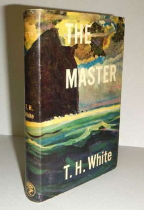 THE MASTER. An Adventure Story. T. H. WHITE