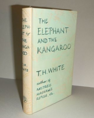 THE ELEPHANT AND THE KANGAROO. T. H. WHITE