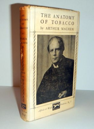 THE ANATOMY OF TOBACCO. INSCRIBED PRESENTATION COPY. Arthur MACHEN