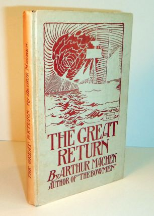 THE GREAT RETURN. Arthur 17. MACHEN