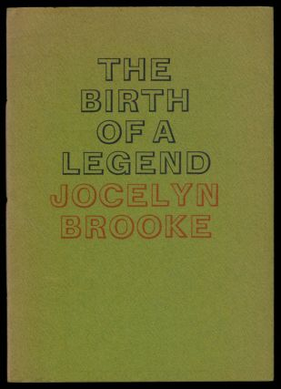 THE BIRTH OF A LEGEND. A Reminiscence of Arthur Machen and John Ireland. By Jocelyn Brooke....