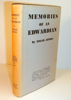 MEMORIES OF AN EDWARDIAN By Edgar Jepson. Arthur MACHEN, Edgar JEPSON, About