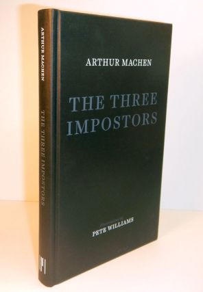 THE THREE IMPOSTORS or THE TRANSMUTATIONS. Illustrated by Pete Williams. Arthur MACHEN