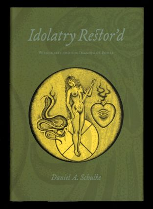 IDOLATRY RESTOR'D. Witchcraft and the Imaging of the Divine. Standard Hardcover Edition of 396...
