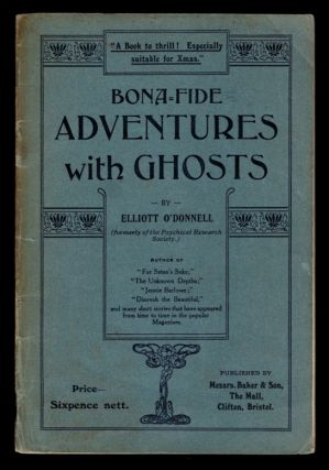 BONA-FIDE ADVENTURES WITH GHOSTS. Elliott O'DONNELL
