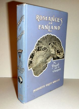 ROMANCES OF FANLAND; Or, Stories Told to Violett. Mignonette Violett WHELEN