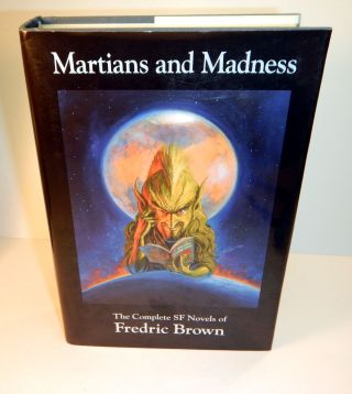 FROM THESE ASHES. The Complete Short SF of Fredric Brown [along with] MARTIANS AND MADNESS. The Complete SF Novels of Fredric Brown. Two Volumes.