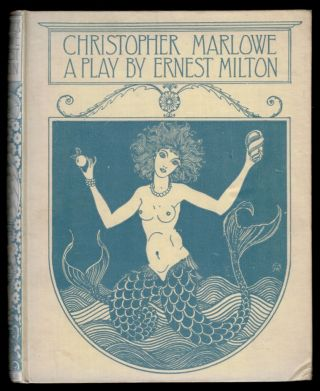 CHRISTOPHER MARLOWE. A Play in Five Acts. With a Prologue by Walter de la Mare. Ernest MILTON