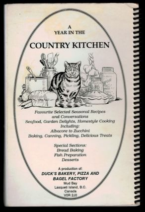 A YEAR IN THE COUNTRY KITCHEN. Favourite Seasonal Recipes and Conversations from an Island Kitchen.
