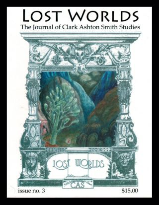 LOST WORLDS: The Journal of Clark Ashton Smith Studies. Issues 1-3.