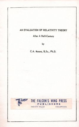 AN EVALUATION OF RELATIVITY THEORY After A Half-Century.