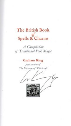 THE BRITISH BOOK OF SPELLS AND CHARMS. A Compilation of Traditional Folk Magic. SPECIAL EDITION, Limited to 300 Signed and Numbered Copies.