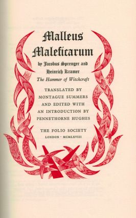 MALLEUS MALLEFICARUM By Jacobus Sprenger and Heinrich Kramer. THE HAMMER OF WITCHCRAFT. Translated by Montague Summers and Edited with an Introduction by Pennethorne Hughes.