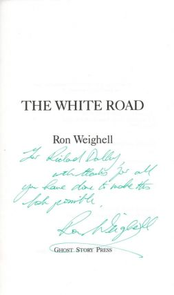 THE WHITE ROAD. The Only Extant Copy of the First Issue, Inscribed by the Author to the Publisher.