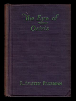 THE EYE OF OSIRIS. A Detective Story. R. Austin FREEMAN