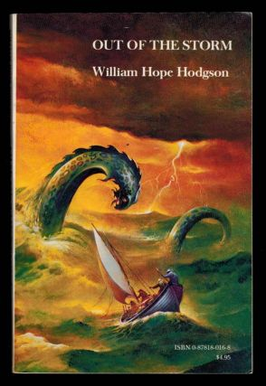 OUT OF THE STORM. Uncollected Fantasies... Edited by Sam Moskowitz.Illustrated by Stephen Fabian. William Hope HODGSON.