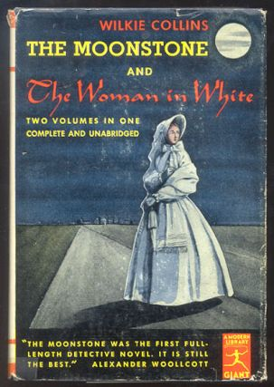 THE MOONSTONE and THE WOMAN IN WHITE. With a Foreword by Alexander Woolcott. Wilkie COLLINS