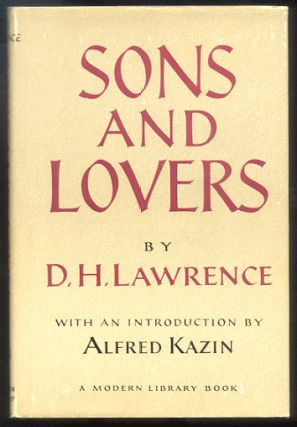 SONS AND LOVERS. With an Introduction by Alfred Kazin. D. H. LAWRENCE