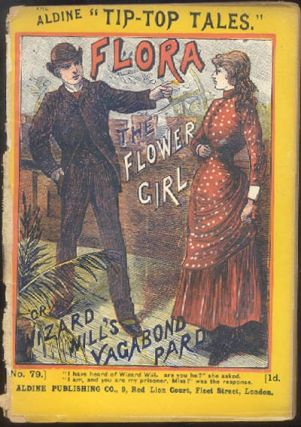 FLORA, THE FLOWER GIRL; Or, Wizard Will's Vagabond Pard. ANONYMOUS.