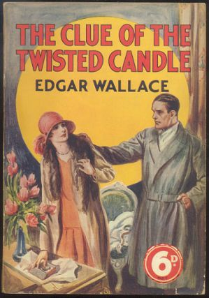 THE CLUE OF THE TWISTED CANDLE. Edgar WALLACE