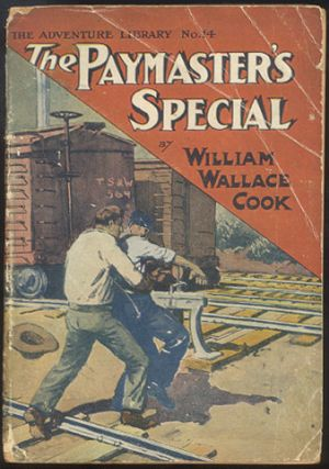 THE PAYMASTER'S SPECIAL; Or, The Whistle of Fate. William Wallace COOK