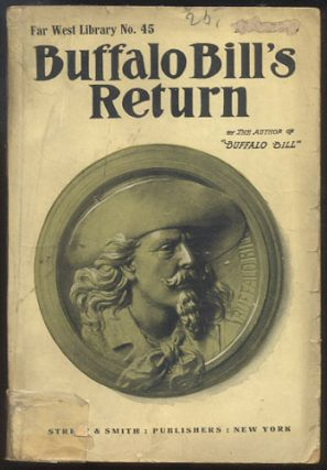 "BUFFALO BILL'S RETURN; Or, A Redskin's Friendship. Howard W. ERWIN, as ""By the Author of ""Buffalo Bill"""