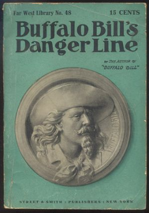 "BUFFALO BILL'S DANGER LINE; Or, On the Verge of Destruction. Howard W. ERWIN, as ""By the Author of ""Buffalo Bill"""