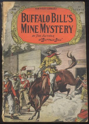 "BUFFALO BILL'S MINE MYSTERY; Or, The Trail of Thirt Men. Howard W. ERWIN, as ""By the Author of ""Buffalo Bill"""