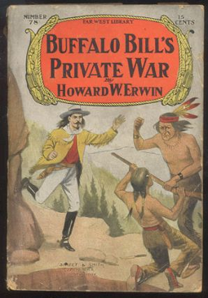 BUFFALO BILL'S PRIVATE WAR; Or, On the Trail of the Red Terror. Howard W. ERWIN.