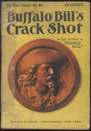 "BUFFALO BILL'S CRACK SHOT; Or, The Doom of the Blue Belts. Howard W. ERWIN, as ""By the Author of ""Buffalo Bill"""