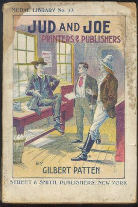 JUD AND JOE. Printers and Publishers. Gilbert PATTEN.