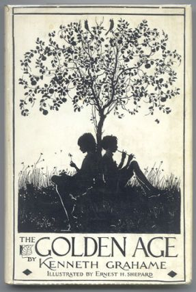 THE GOLDEN AGE. With Illustrations and Decorations by Ernest H. Shepard. Kenneth GRAHAME.