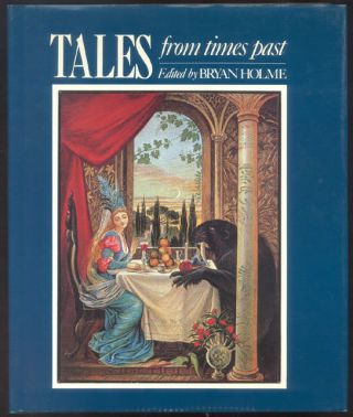 TALES FROM TIMES PAST. Edited by Bryan Holme. Bryan HOLME