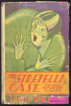 THE STRETELLI CASE And Other Mystery Stories. Edgar WALLACE