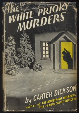 THE WHITE PRIORY MURDERS. Carter DICKSON