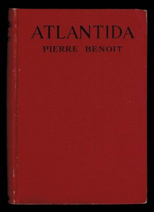 ATLANTIDA (L'Atlantide). Translated by Mary C. Tongue and Mary Ross. Pierre BENOIT
