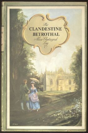 THE CLANDESTINE BETROTHAL. Inscribed by Val Gielgud. Alice Chetwynd LEY