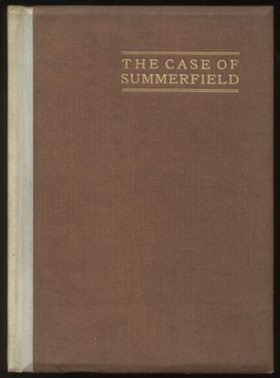 THE CASE OF SUMMERFIELD. With an Introduction by Geraldine Bonner. The Photogravure Frontispiece...