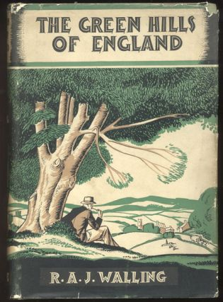 THE GREEN HILLS OF ENGLAND. R. A. J. WALLING