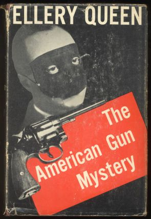 THE AMERICAN GUN MYSTERY [Death at the Rodeo]. Problem in Deduction. Ellery QUEEN.