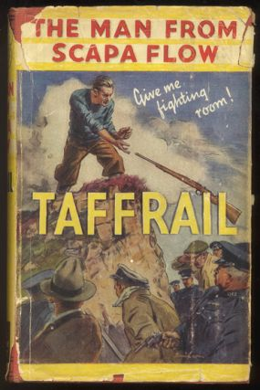 THE MAN FROM SCAPA FLOW. TAFFRAIL, Capt. Taprell DORLING.